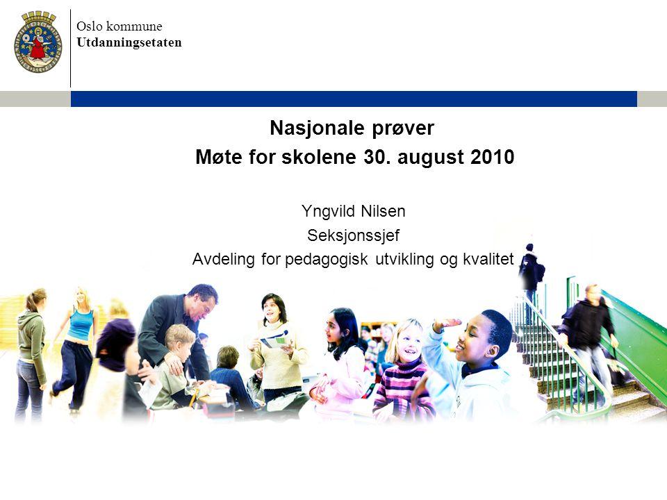 Oslo kommune Utdanningsetaten Hva måler nasjonale prøver.