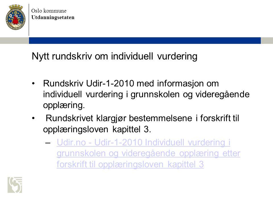 Oslo kommune Utdanningsetaten Deltakelse Prøvene er obligatoriske Elever som er syke på prøvedagen, kan gjennomføre helt fram til fristen for registrering av resultater.