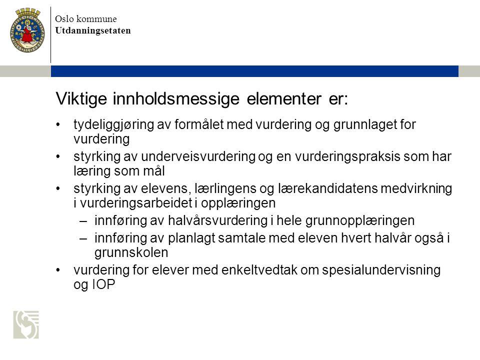 Oslo kommune Utdanningsetaten Utdanningsdirektoratets satsning på vurdering Last ned brosjyre her –Udir.no - Vurdering – no gjeld det!Udir.no - Vurdering – no gjeld det.