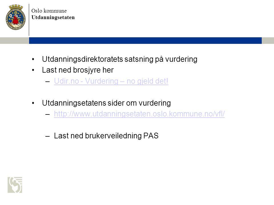 Oslo kommune Utdanningsetaten Nasjonale prøver del av nasjonalt kvalitetsvurderingssystem – og prøveplanen Oslo Utdanningsdirektoratets ståstedsanalyse Kartlegging – analyse – diskusjon – prioritering – handling - –Udir.no - Ståstedsanalysen - Hvilken vei skal vi velge?Udir.no - Ståstedsanalysen - Hvilken vei skal vi velge?