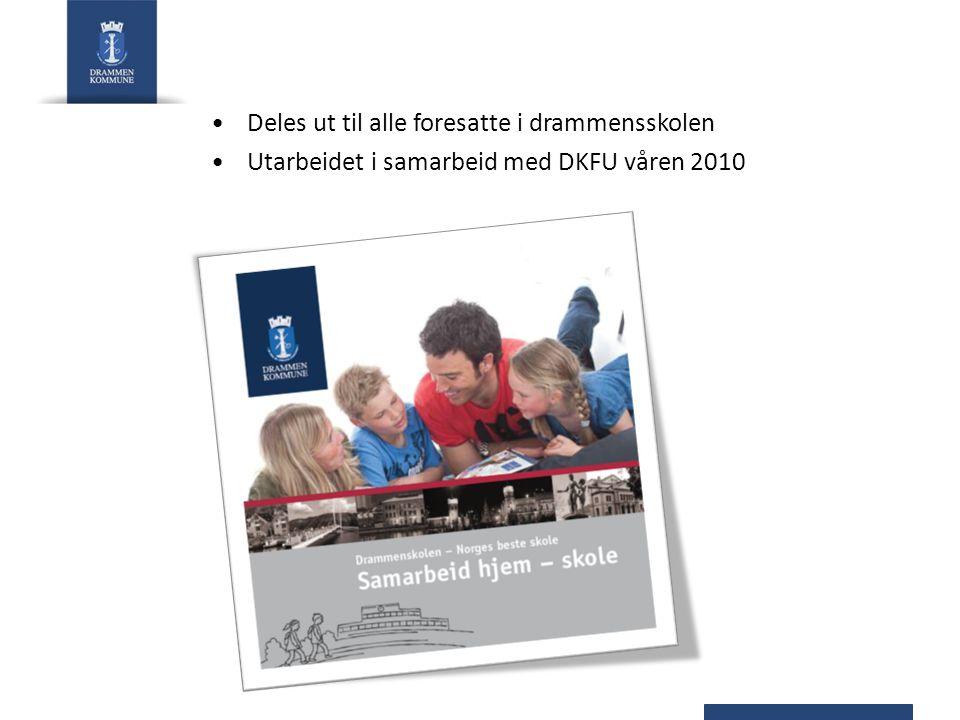 Deles ut til alle foresatte i drammensskolen Utarbeidet i samarbeid med DKFU våren 2010