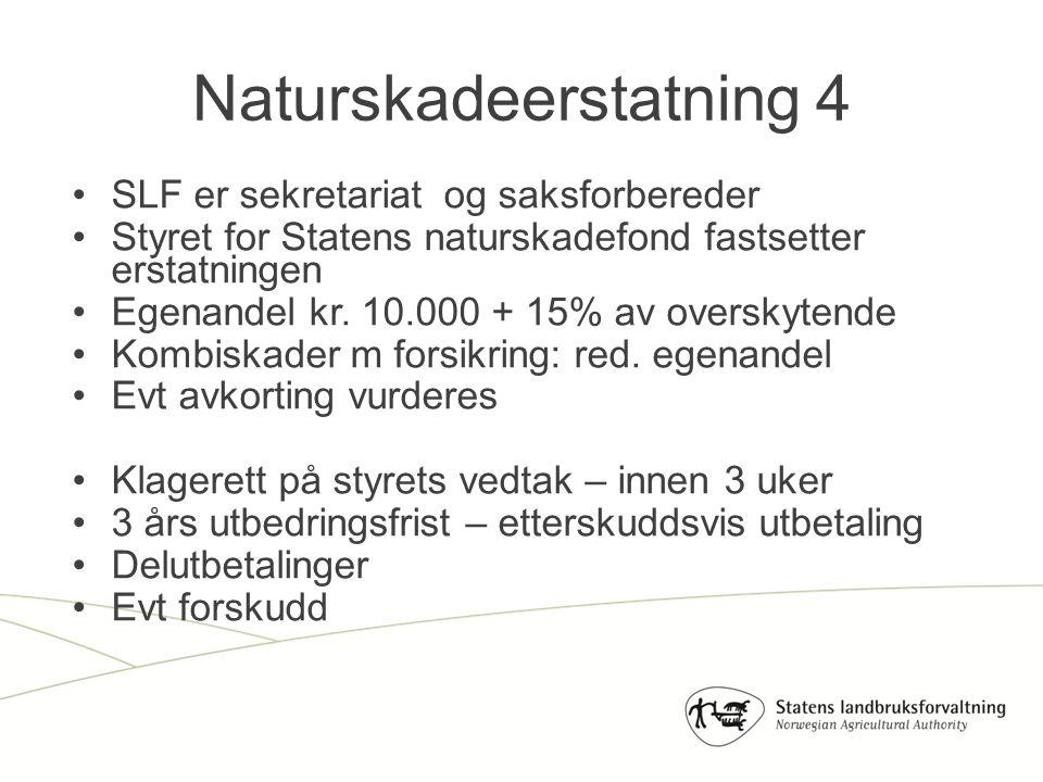 SLF er sekretariat og saksforbereder Styret for Statens naturskadefond fastsetter erstatningen Egenandel kr.