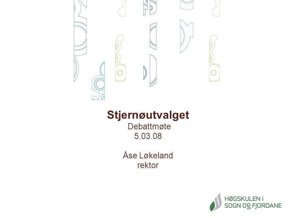 Stjernøutvalget Debattmøte 5.03.08 Åse Løkeland rektor