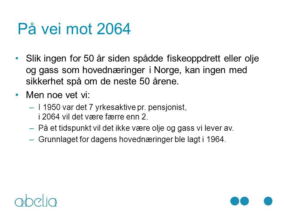 På vei mot 2064 Slik ingen for 50 år siden spådde fiskeoppdrett eller olje og gass som hovednæringer i Norge, kan ingen med sikkerhet spå om de neste 50 årene.