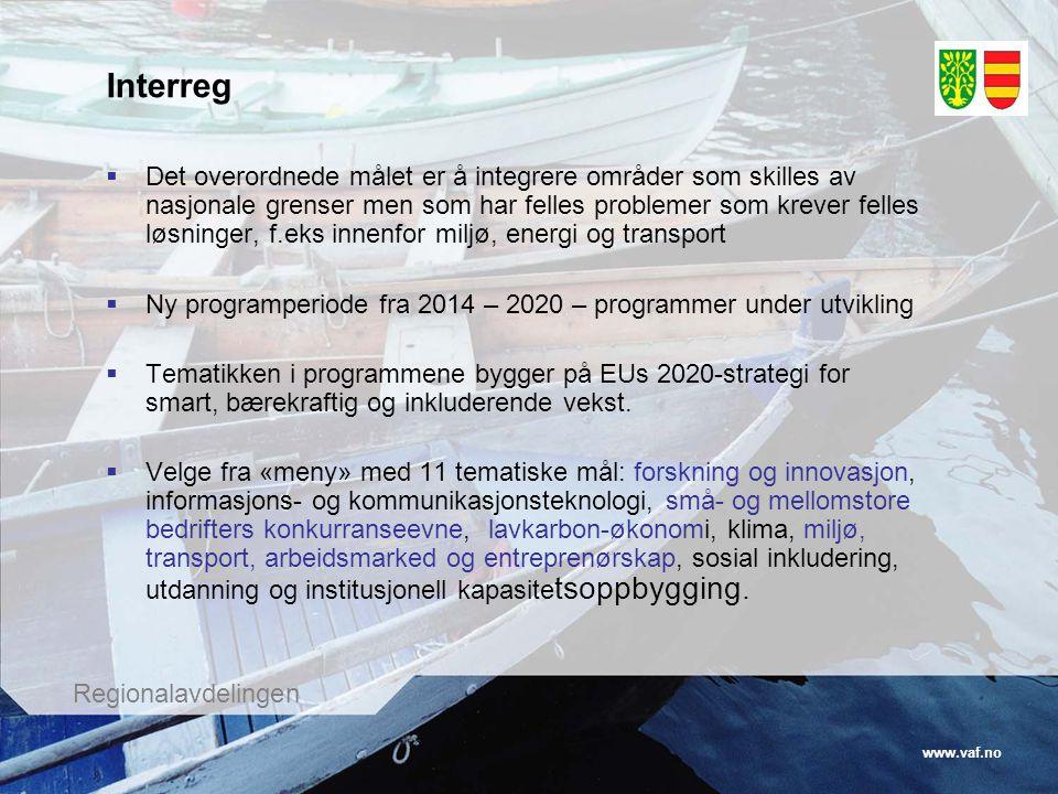 www.vaf.no Regionalavdelingen Interreg  Det overordnede målet er å integrere områder som skilles av nasjonale grenser men som har felles problemer so