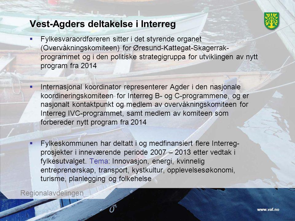 www.vaf.no Regionalavdelingen Vest-Agders deltakelse i Interreg  Fylkesvaraordføreren sitter i det styrende organet (Overvåkningskomiteen) for Øresun