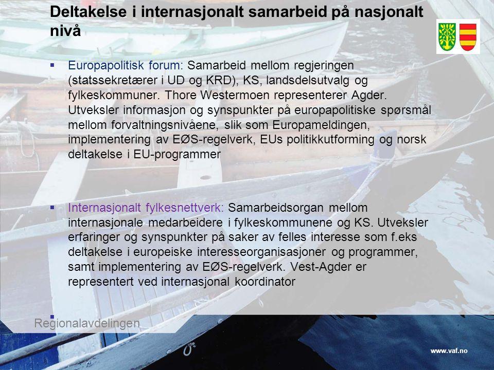 www.vaf.no Regionalavdelingen Deltakelse i internasjonalt samarbeid på nasjonalt nivå  Europapolitisk forum: Samarbeid mellom regjeringen (statssekre