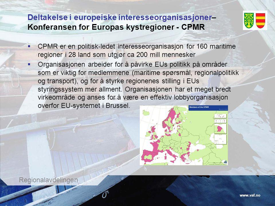 www.vaf.no Regionalavdelingen  CPMR er en politisk-ledet interesseorganisasjon for 160 maritime regioner i 28 land som utgjør ca 200 mill mennesker 
