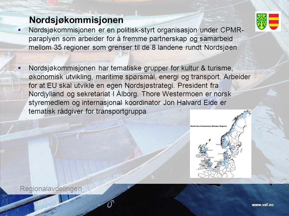 www.vaf.no Regionalavdelingen Nordsjøkommisjonen  Nordsjøkommisjonen er en politisk-styrt organisasjon under CPMR- paraplyen som arbeider for å fremm