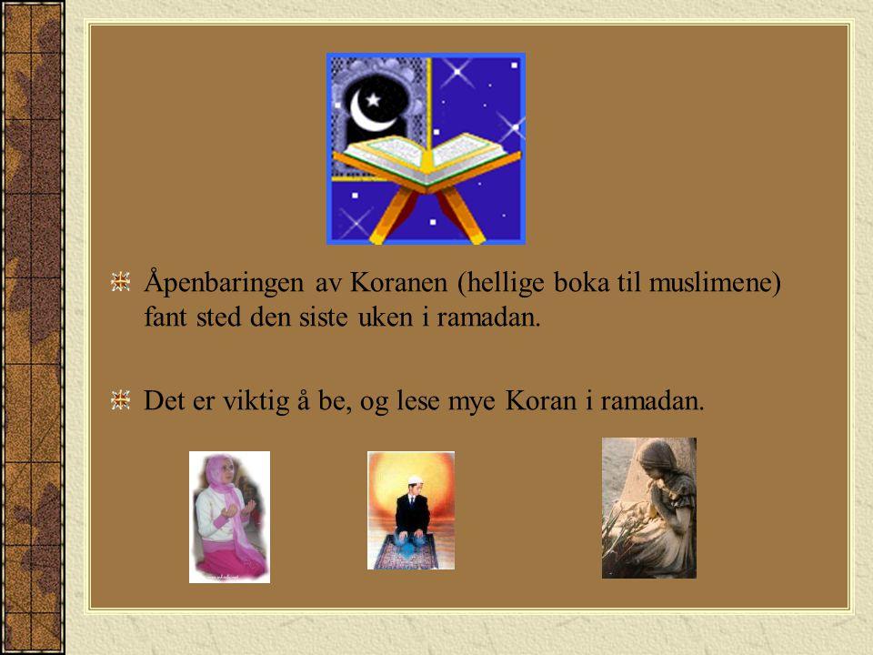Åpenbaringen av Koranen (hellige boka til muslimene) fant sted den siste uken i ramadan.