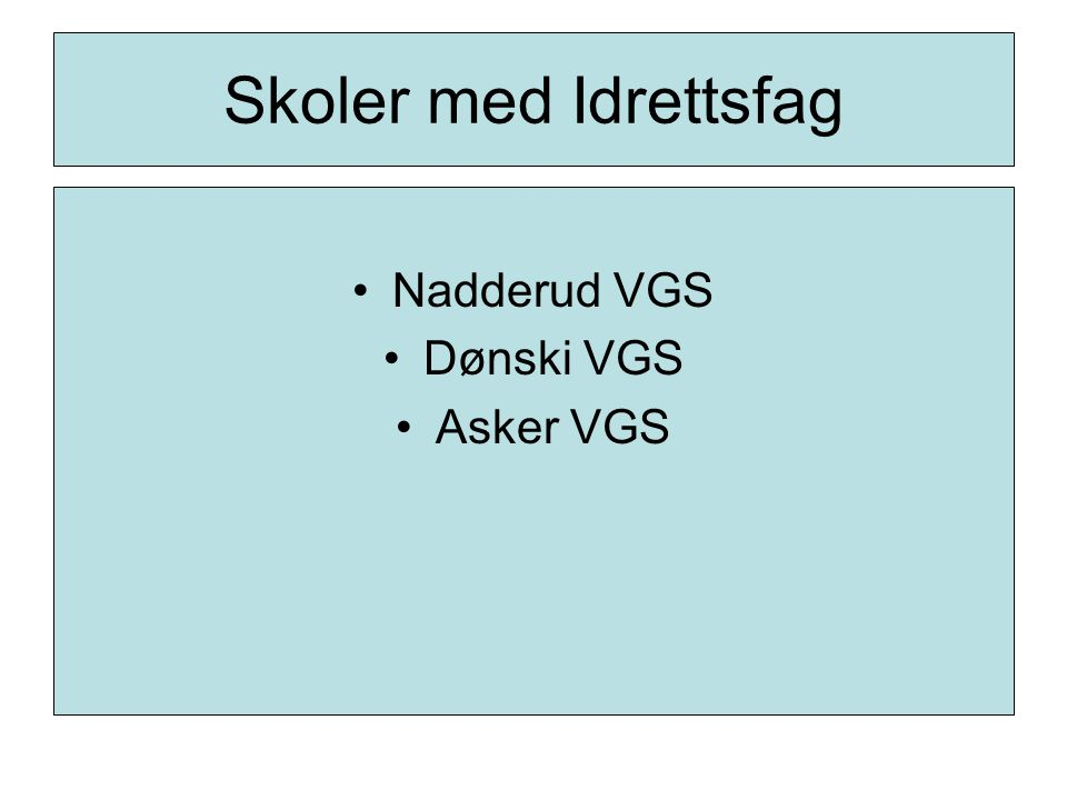 Skoler med Idrettsfag Nadderud VGS Dønski VGS Asker VGS