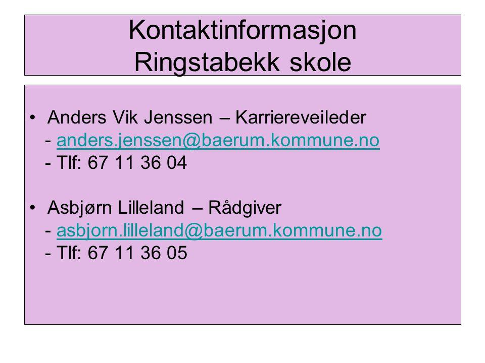 Kontaktinformasjon Ringstabekk skole Anders Vik Jenssen – Karriereveileder - anders.jenssen@baerum.kommune.noanders.jenssen@baerum.kommune.no - Tlf: 6