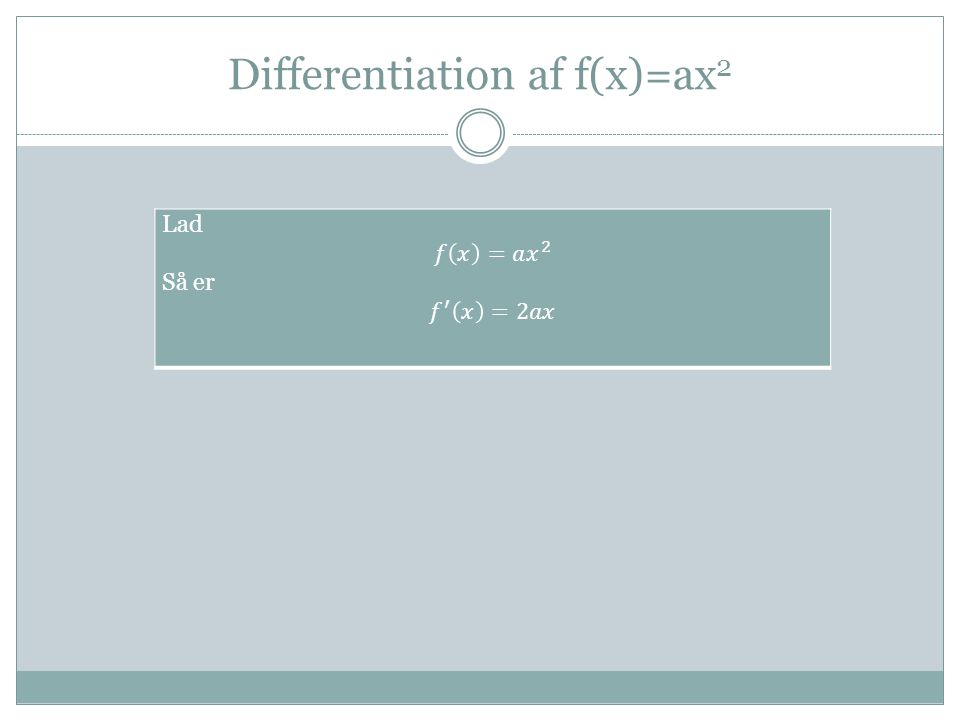 Differentiation af f(x)=ax 2