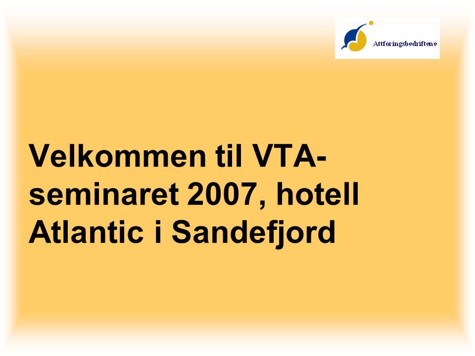 Velkommen til VTA- seminaret 2007, hotell Atlantic i Sandefjord