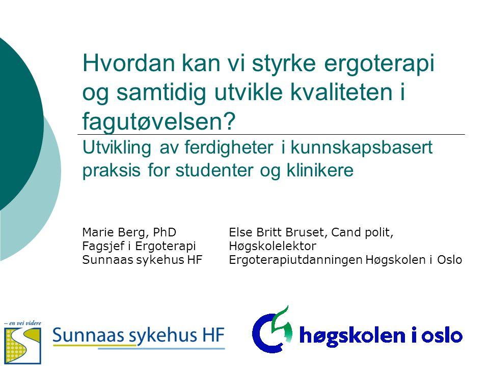 KBP styrker ergoterapi Alle ergoterapeuter (utdannelse, klinikk, forskning) = VI Utdanning Klinikk Forskning Alle tre elementer bør være i alle typer stillinger