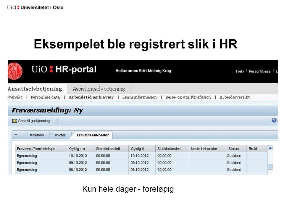 Eksempelet ble registrert slik i HR Kun hele dager - foreløpig