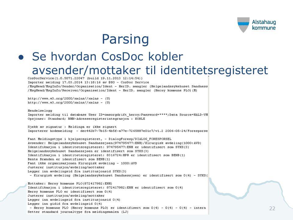 Parsing ●Se hvordan CosDoc kobler avsender/mottaker til identitetsregisteret 22