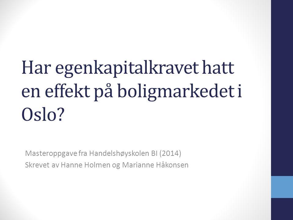 Har egenkapitalkravet hatt en effekt på boligmarkedet i Oslo.