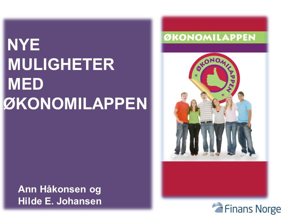 NYE MULIGHETER MED ØKONOMILAPPEN Ann Håkonsen og Hilde E. Johansen