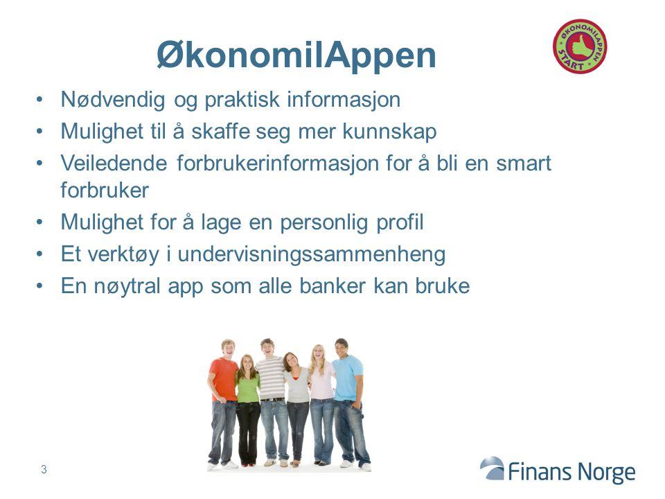 Nødvendig og praktisk informasjon Mulighet til å skaffe seg mer kunnskap Veiledende forbrukerinformasjon for å bli en smart forbruker Mulighet for å lage en personlig profil Et verktøy i undervisningssammenheng En nøytral app som alle banker kan bruke 3 ØkonomilAppen