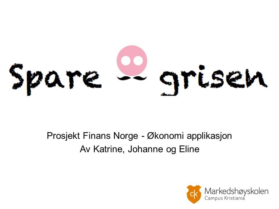 Prosjekt Finans Norge - Økonomi applikasjon Av Katrine, Johanne og Eline