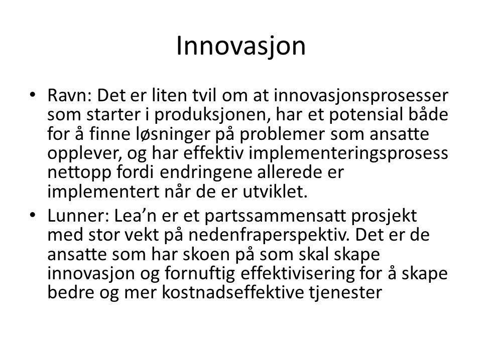 Innovasjon Ravn: Det er liten tvil om at innovasjonsprosesser som starter i produksjonen, har et potensial både for å finne løsninger på problemer som