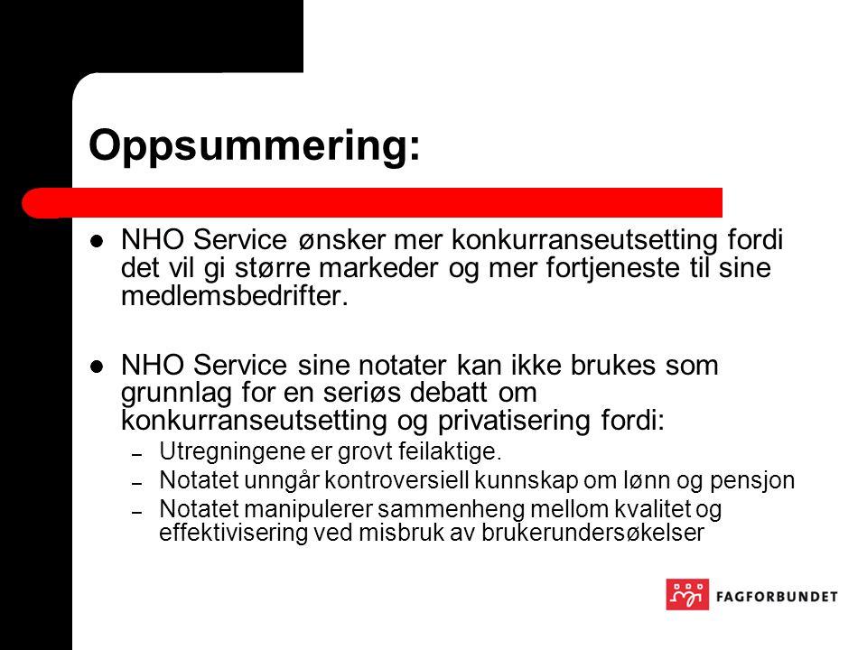 Oppsummering: NHO Service ønsker mer konkurranseutsetting fordi det vil gi større markeder og mer fortjeneste til sine medlemsbedrifter.