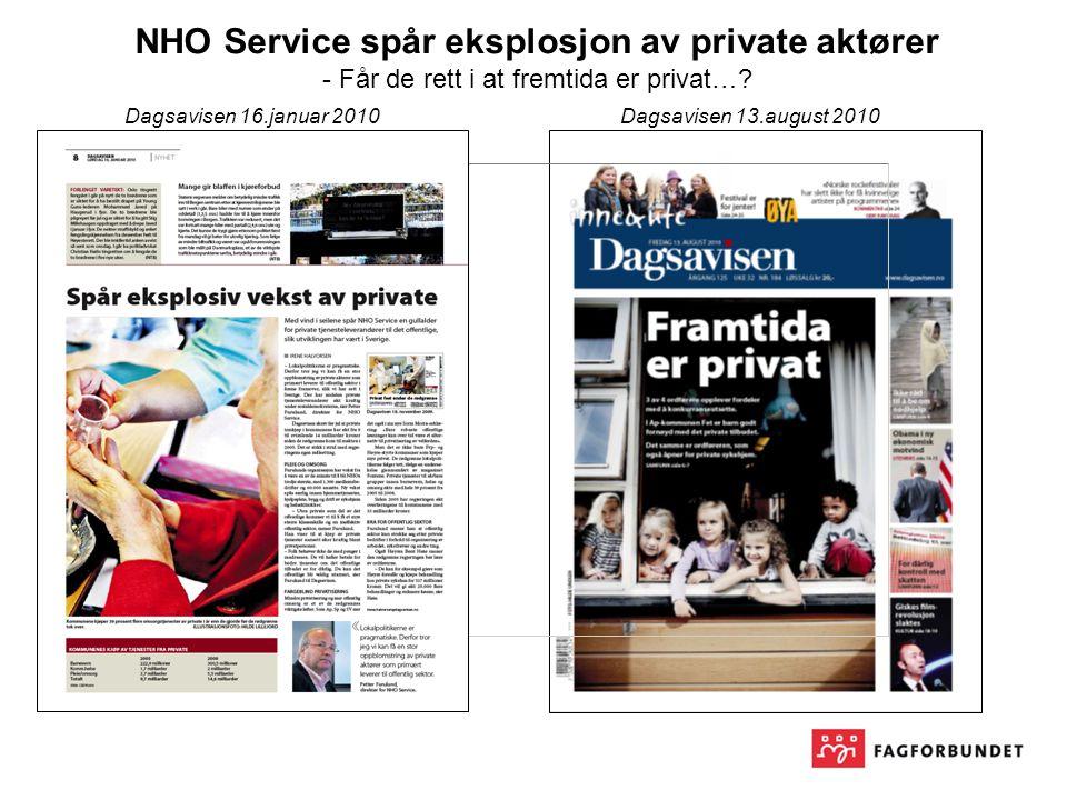 Dagsavisen 16.januar 2010Dagsavisen 13.august 2010 NHO Service spår eksplosjon av private aktører - Får de rett i at fremtida er privat…