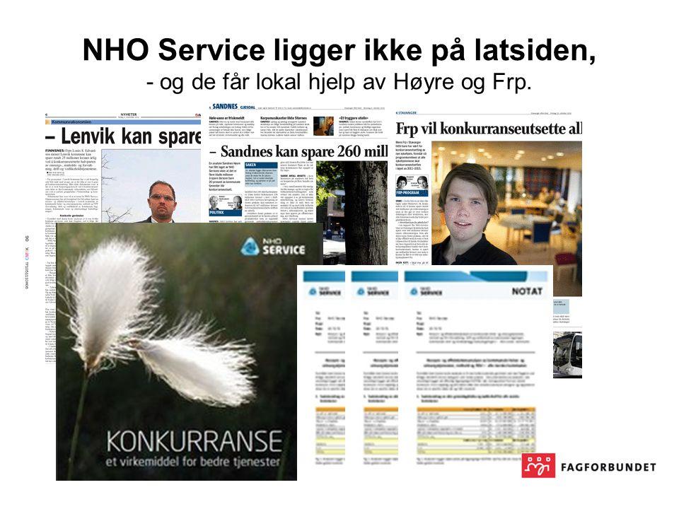 NHO Service ligger ikke på latsiden, - og de får lokal hjelp av Høyre og Frp.