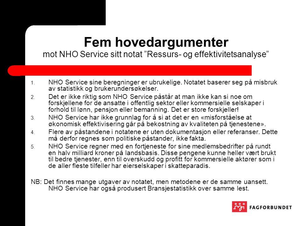 Fem hovedargumenter mot NHO Service sitt notat Ressurs- og effektivitetsanalyse 1.