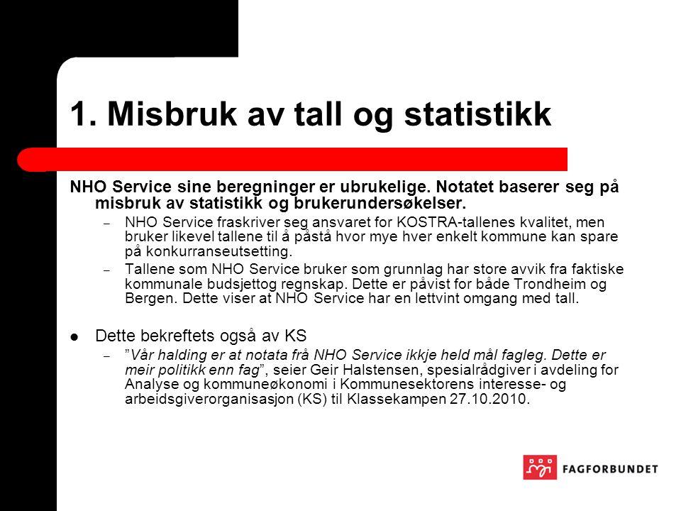 1. Misbruk av tall og statistikk NHO Service sine beregninger er ubrukelige.