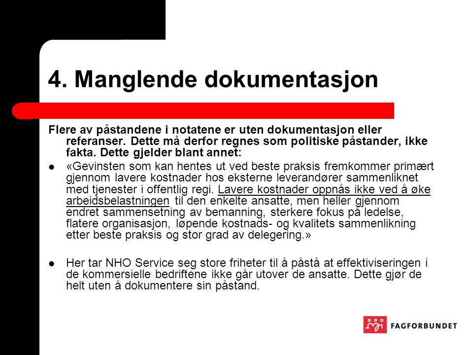 4. Manglende dokumentasjon Flere av påstandene i notatene er uten dokumentasjon eller referanser.