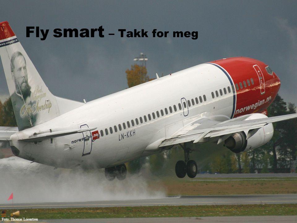 Foto: Thomas Lorentzen Fly smart – Takk for meg