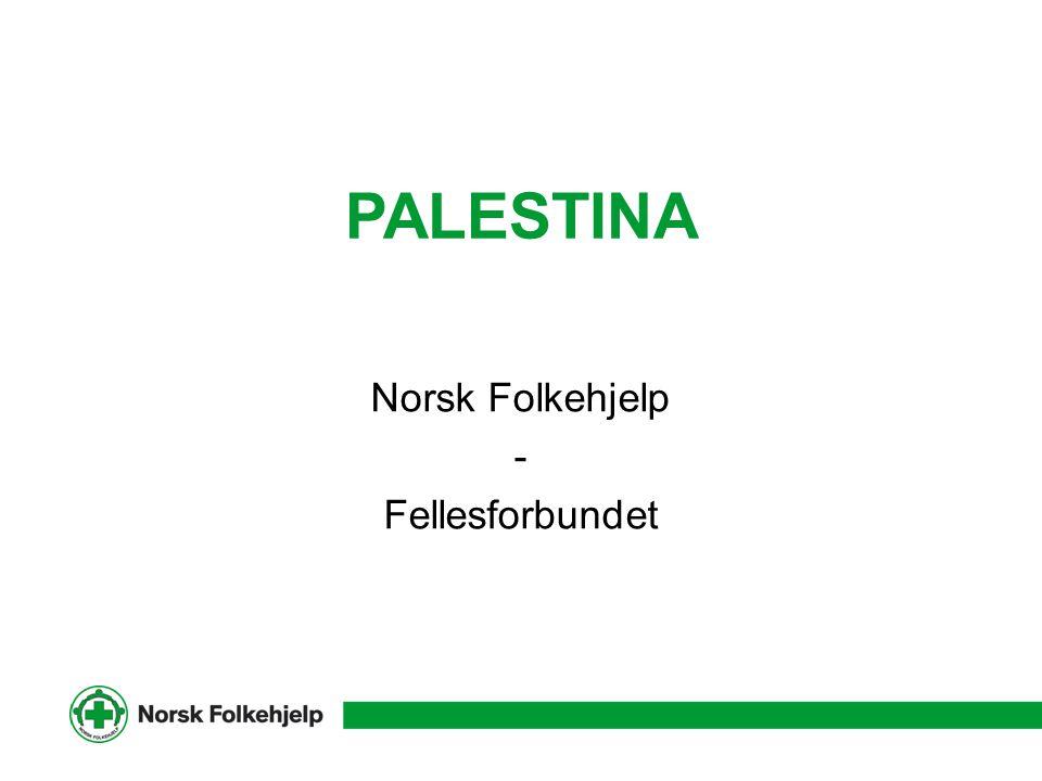 PALESTINA Norsk Folkehjelp - Fellesforbundet