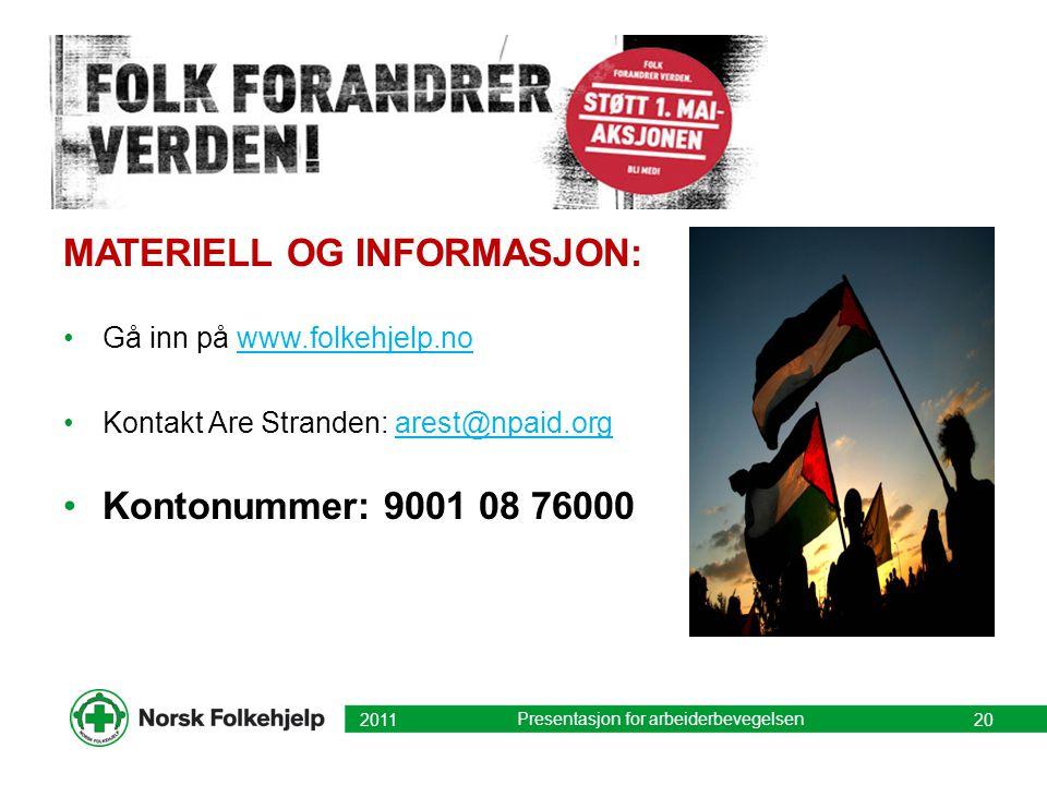 MATERIELL OG INFORMASJON: Gå inn på www.folkehjelp.nowww.folkehjelp.no Kontakt Are Stranden: arest@npaid.orgarest@npaid.org Kontonummer: 9001 08 76000