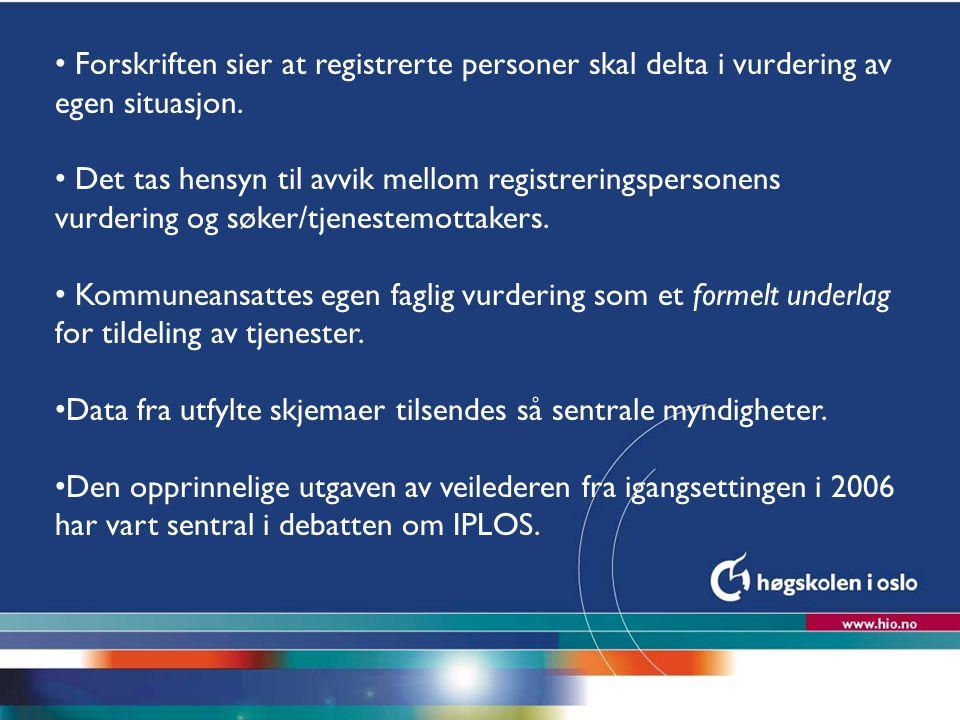 Høgskolen i Oslo Forskriften sier at registrerte personer skal delta i vurdering av egen situasjon. Det tas hensyn til avvik mellom registreringsperso