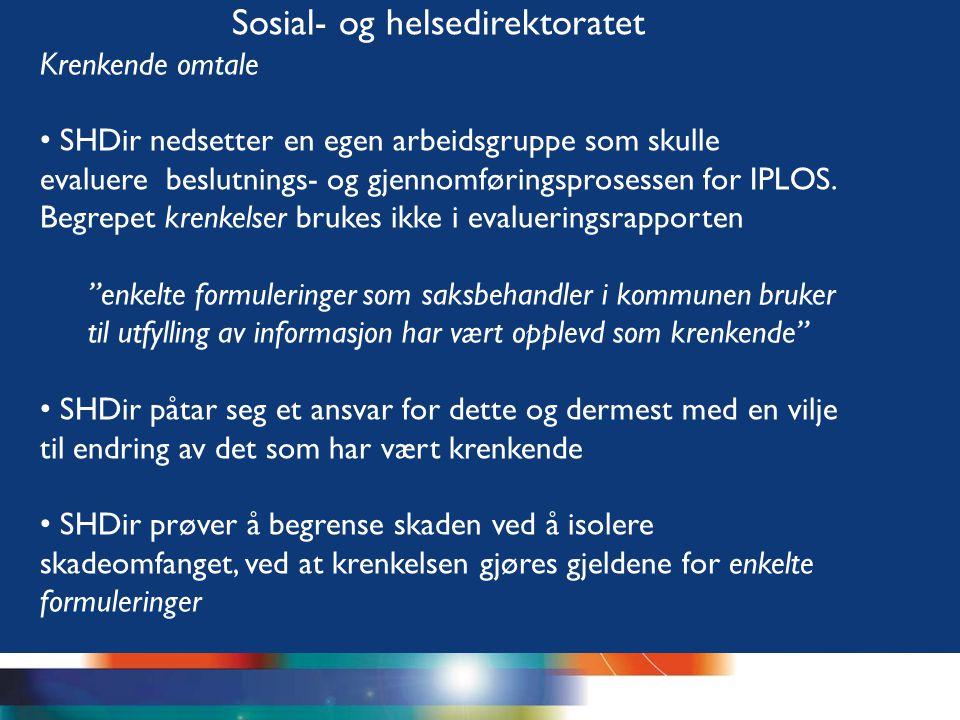 Høgskolen i Oslo Sosial- og helsedirektoratet Krenkende omtale SHDir nedsetter en egen arbeidsgruppe som skulle evaluere beslutnings- og gjennomføring