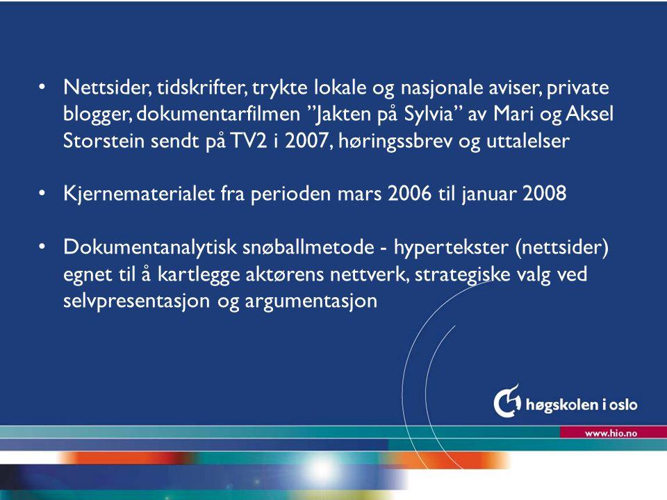 """Høgskolen i Oslo Nettsider, tidskrifter, trykte lokale og nasjonale aviser, private blogger, dokumentarfilmen """"Jakten på Sylvia"""" av Mari og Aksel Stor"""