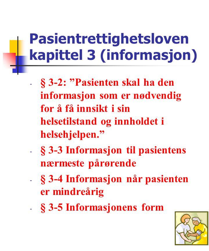 """Pasientrettighetsloven kapittel 3 (informasjon) - § 3-2: """"Pasienten skal ha den informasjon som er nødvendig for å få innsikt i sin helsetilstand og i"""