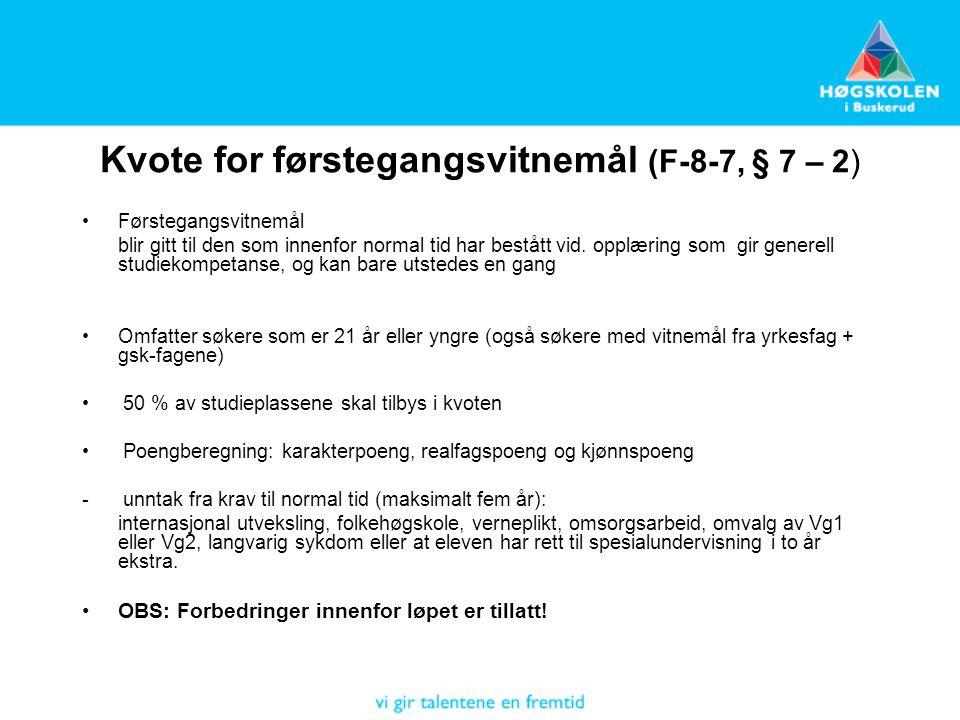 Kvote for førstegangsvitnemål (F-8-7, § 7 – 2) Førstegangsvitnemål blir gitt til den som innenfor normal tid har bestått vid.
