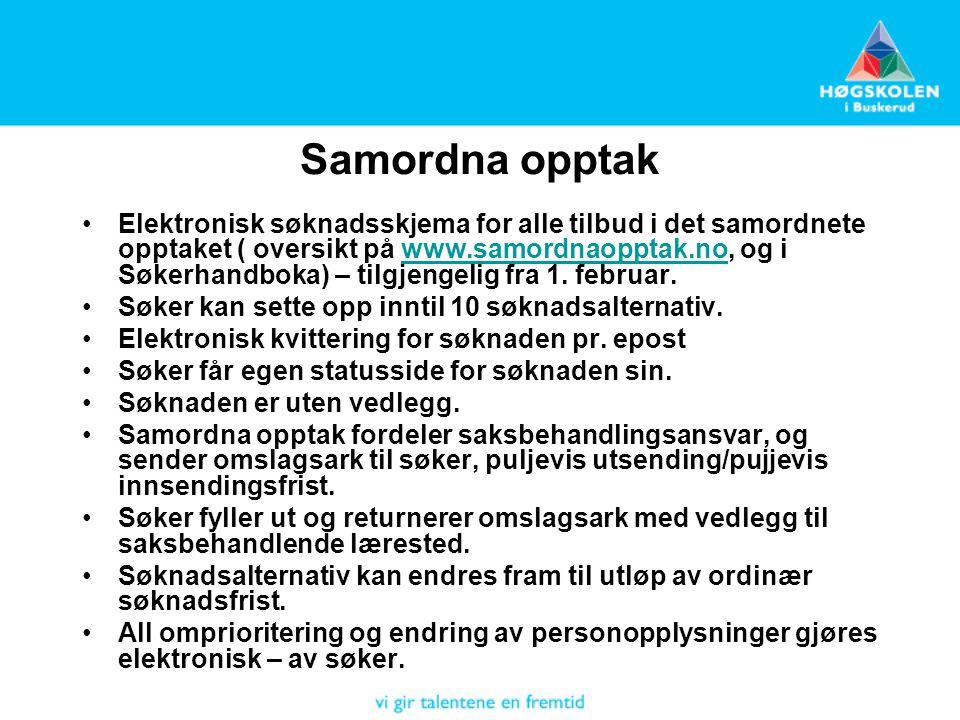Samordna opptak Elektronisk søknadsskjema for alle tilbud i det samordnete opptaket ( oversikt på www.samordnaopptak.no, og i Søkerhandboka) – tilgjengelig fra 1.