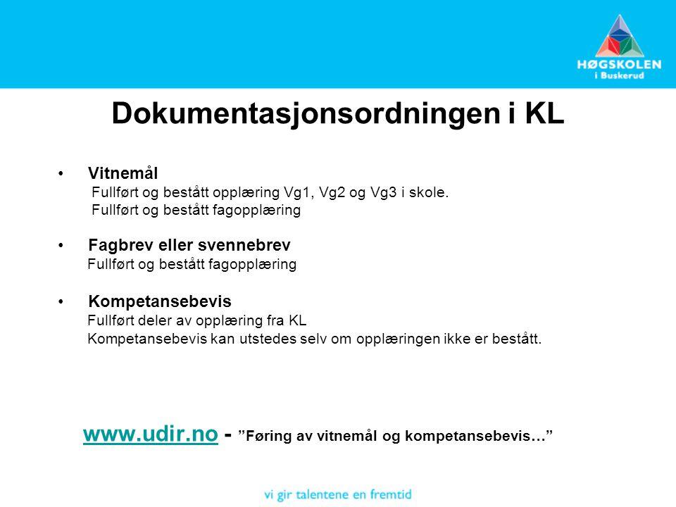 Dokumentasjonsordningen i KL Vitnemål Fullført og bestått opplæring Vg1, Vg2 og Vg3 i skole.