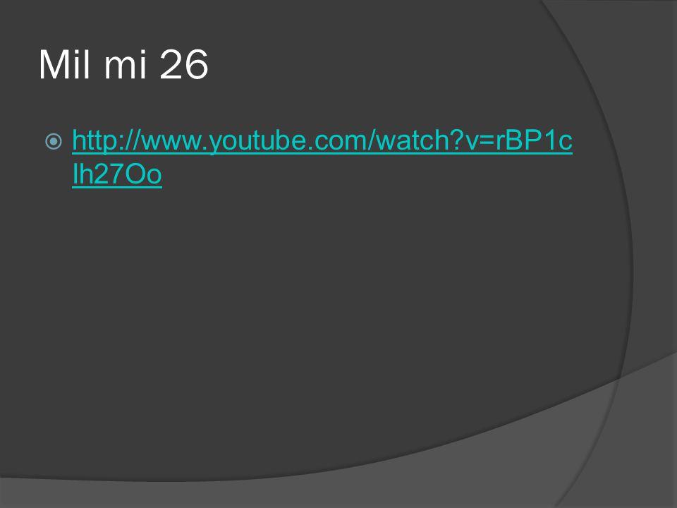 Mil mi 26  http://www.youtube.com/watch?v=rBP1c Ih27Oo http://www.youtube.com/watch?v=rBP1c Ih27Oo