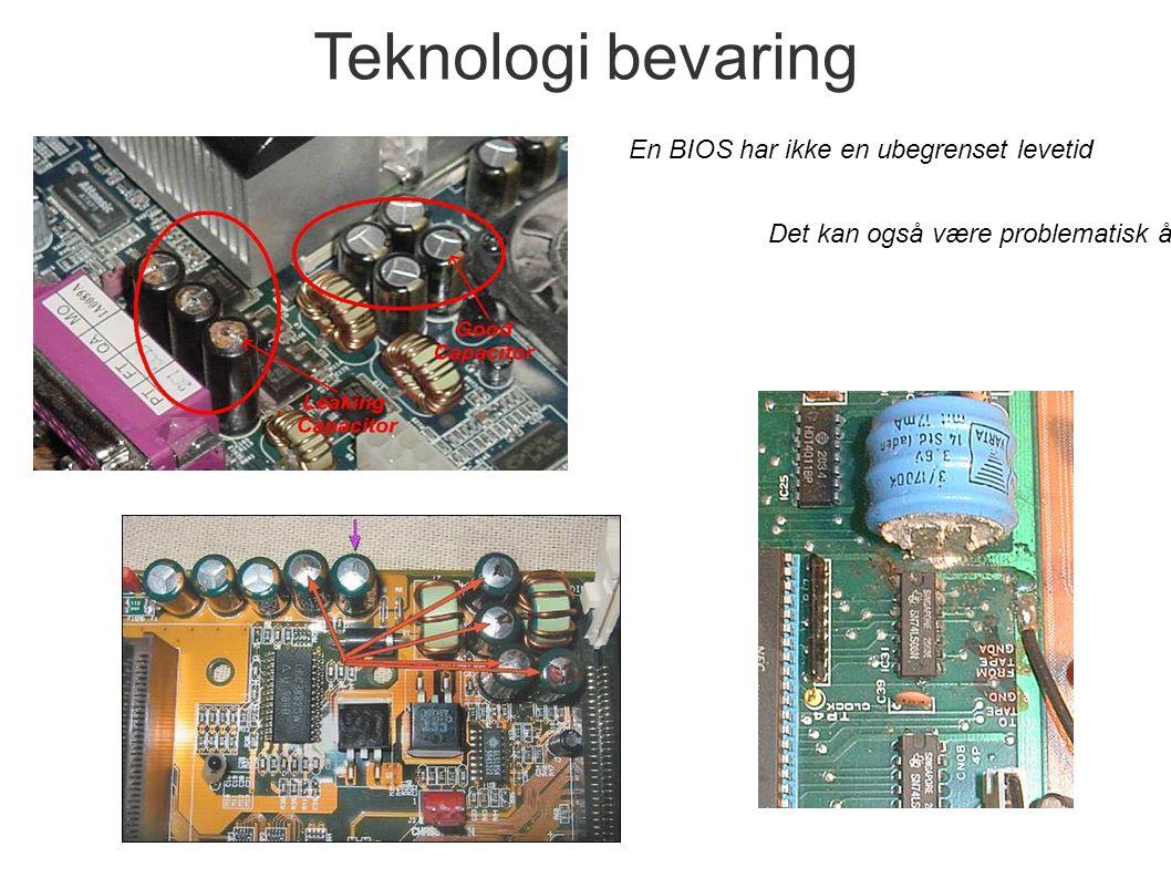 En BIOS har ikke en ubegrenset levetid Det kan også være problematisk å få en harddisk til å bygene å spinne igjen etter mange år Teknologi bevaring