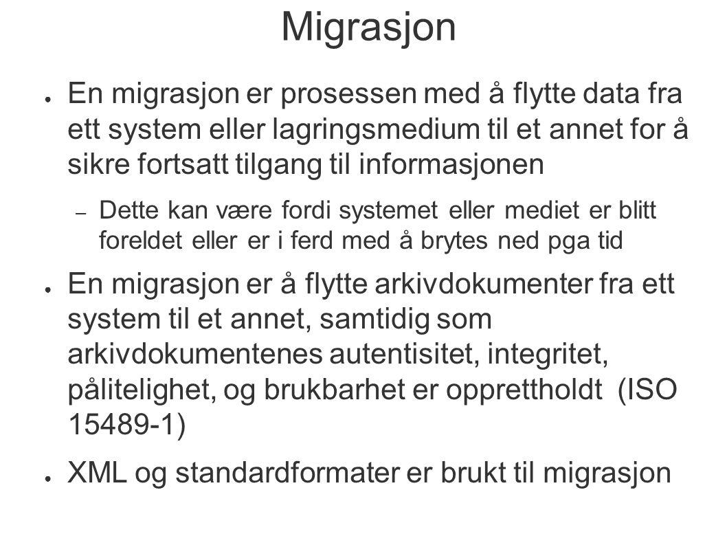 Migrasjon ● En migrasjon er prosessen med å flytte data fra ett system eller lagringsmedium til et annet for å sikre fortsatt tilgang til informasjone