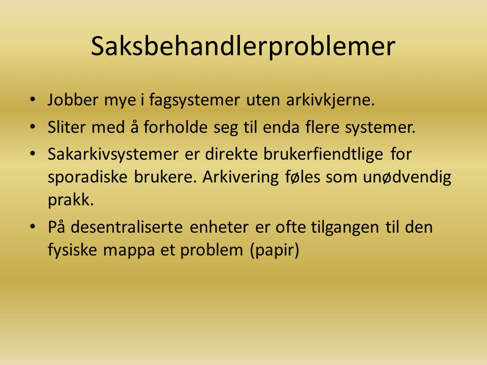 Problemene På saksbehandlernes epost eller PC.