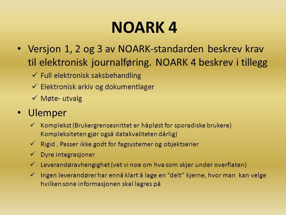 NOARK NOARK står for NOrsk ARKivstandard 1984: NOARK 1 ble utarbeidet av forgjengeren til Statskonsult som kravspesifikasjon for elektronisk journal 1987 NOARK 2 ble utviklet i samarbeid med Riksarkivaren 1990 Riksarkivaren tar over ansvaret for standarden 1994 NOARK 3 1995 KOARK.