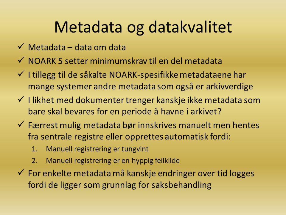 Arkivvurdering IVurdere hvilke dokumenter i arbeidsprosessen(e) som skal overføres til arkiv IIVurdere hvilke metadata som er arkivverdige og hvordan disse skal tas vare på