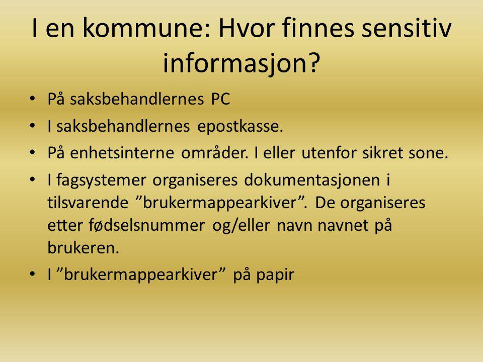 I en kommune: Hvor finnes sensitiv informasjon.