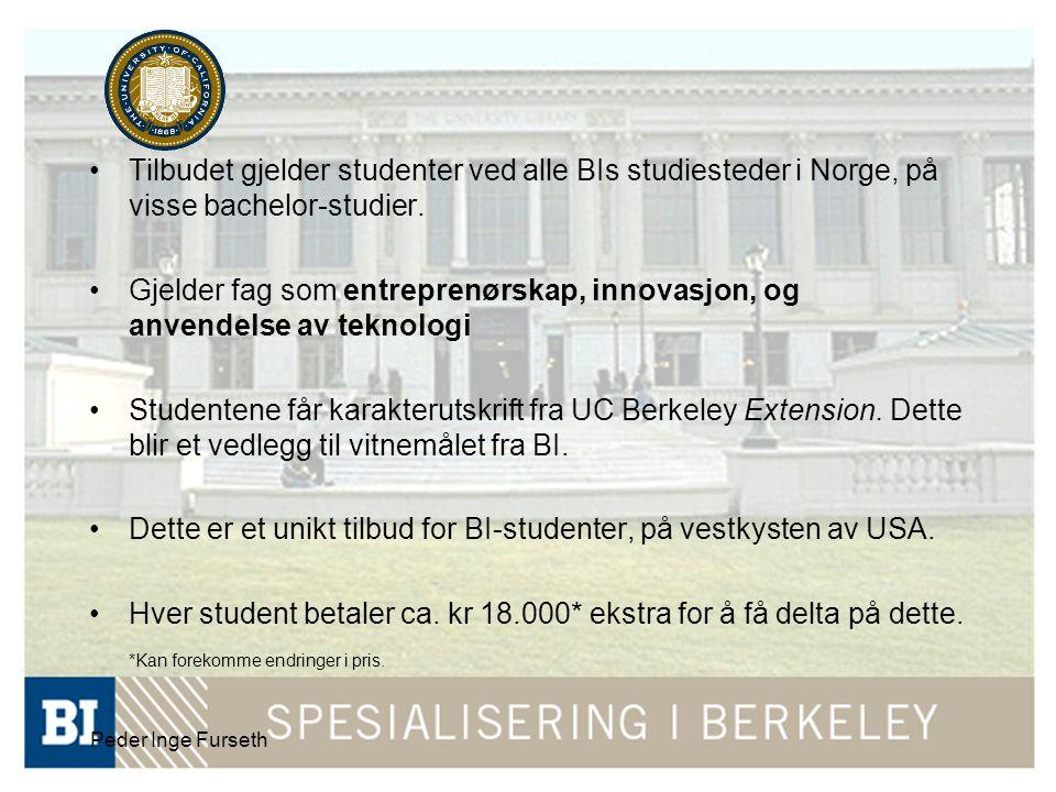 Peder Inge Furseth Tilbudet gjelder studenter ved alle BIs studiesteder i Norge, på visse bachelor-studier. Gjelder fag som entreprenørskap, innovasjo